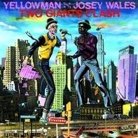 YELLOWMAN & JOSEY WALES - Two Giants Clash