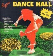 Yellowman / Shelly Thunder / Tiger / Pinchers / a.o. - Reggae Dance Hall All The Hits