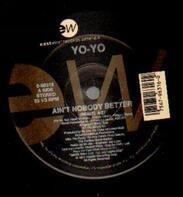 Yo-Yo - Ain't Nobody Better