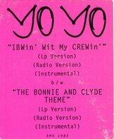 Yo Yo, Yo-Yo - IBWin' With My CREWin' / The Bonnie And Clyde Theme