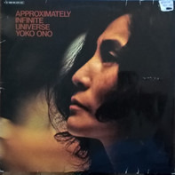 Yoko Ono With The Plastic Ono Band And Elephants Memory - Approximately Infinite Universe
