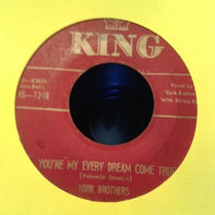 York Brothers - You're My Every Dream Come True / Why Don't You Open The Door