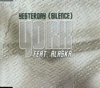 York Featuring Alaska - Yesterday (Silence)