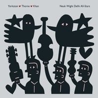 Yorkston/Thorne/Khan - Neuk Wight Delhi All Stars (2lp+mp3)