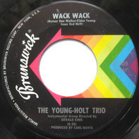Young Holt Trio - Wack Wack / This Little Light Of Mine