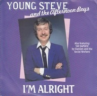 Young Steve And The Afternoon Boys - I'm Alright
