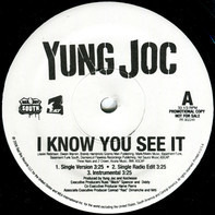 Yung Joc - I Know You See It / Dope Boy Magic / Patron