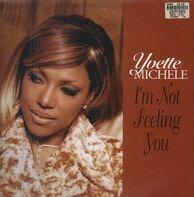 Yvette Michele - i'm not feeling you