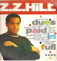 Z.Z. Hill - Dues Paid in Full