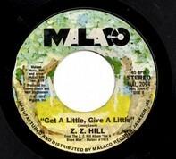 Z.Z. Hill - Get A Little, Give A Little