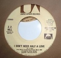 Z.Z. Hill - I Don't Need Half A Love / Friendship Only Goes So Far