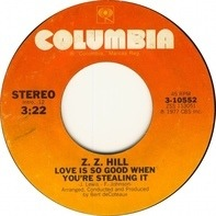 Z.Z. Hill - Love Is So Good When You're Stealing It / Need You By My Side