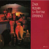 Zakir Hussain And The Rhythm Experience - Zakir Hussain & The Rhythm Experience