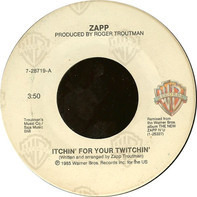 Zapp - Itchin' For Your Twitchin'