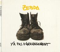 Zebda - Y'a Pas D'arrangement