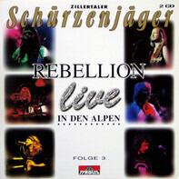 Zillertaler Schürzenjäger - Rebellion In Den Alpen - live - Folge 3
