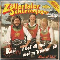 Zillertaler Schürzenjäger - Resi, I Hol Di Mit Mei'm Traktor Ab