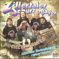 Zillertaler Schürzenjäger - Zillertaler Hochzeitsblues
