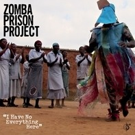 Zomba Prison Project - I Have No Everything Here