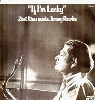 Zoot Sims Meets Jimmy Rowles - If I'm Lucky