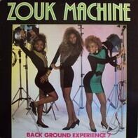 Zouk Machine Back Ground Expérience 7 - Zouk Machine