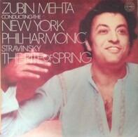 Igor Stravinsky / Zubin Mehta Conducting The The New York Philharmonic Orchestra - The Rite Of Spring