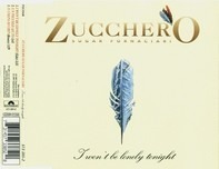 Zucchero - I Won't Be Lonely Tonight