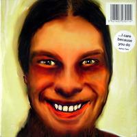 Aphex Twin - ...I Care Because You Do