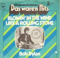 Bob Dylan - Blowin In The Wind/ Like a Rolling Stone