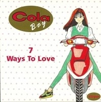 Cola Boy - 7 Ways to Love