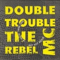 Double Trouble & Rebel MC - Just Keep Rockin'