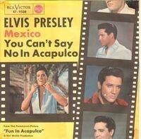 Elvis Presley - Mexico / You Can't Say No In Acapulco