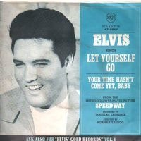 Elvis Presley With The Jordanaires - Your Time Hasn't Come Yet, Baby / Let Yourself Go