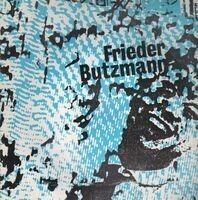 Frieder Butzmann - Vertrauensmann des Volkes