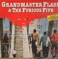 Grandmaster Flash & The Furious Five - Grandmaster Flash & the Furious Five