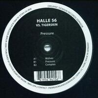 Halle 56 vs. Tigerskin - PRESSURE