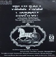 Jelly Roll Morton And His Orchestra - Jelly Roll Morton's Red Hot Peppers - Jelly Roll Morton Trio - (1929) Volume 6