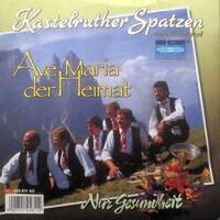 Kastelruther Spatzen - Ave Maria der Heimat