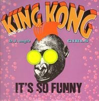 King Kong & D'Jungle Girls - It's So Funny