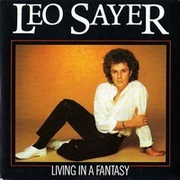 Leo Sayer - Living in a Fantasy