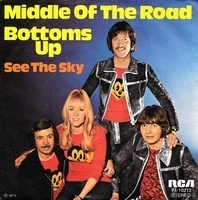 Middle Of The Road - bottoms up / see the sky