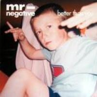Mr. Negative - Better Than You