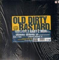 Ol' Dirty Bastard - Shimmy Shimmy Ya / Baby C'Mon