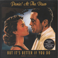 Panic! At The Disco - But It's Better If You Do