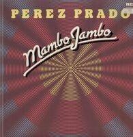 Perez Prado - Mambo Jambo