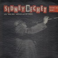 Sidney Bechet With Wild Bill Davison And Art Hodes - Volume 2