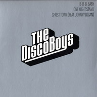 The Disco Boys - B-B-Baby / One Night Stand / Ghost Town