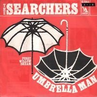 The Searchers - Umbrella Man / Pussy Willow Dream