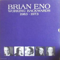 Brian eno working backwards 19831973