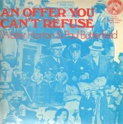 Paul butterfield walter horton an offer you cant refuse